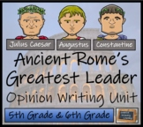 Discussion Based Writing Unit - The Greatest Roman Leader?