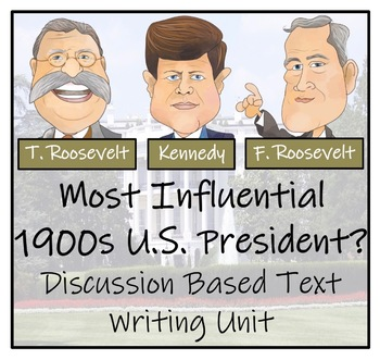 Discussion Based Writing Unit - The Most Influential 1900s U.S. President?