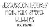 Discussion Board and Math Talk Speech Bubbles