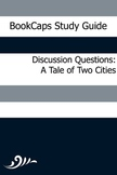 Discussion Questions: A Tale of Two Cities
