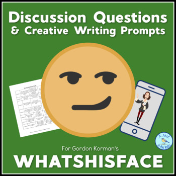 "Discussion Questions & Creative Writing Projects for Korman's ""WhatsHisFace"""