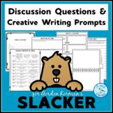 Discussion Questions & Creative Writing I Korman's Slacker