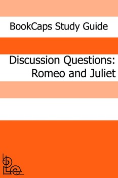 Discussion Questions: Romeo and Juliet