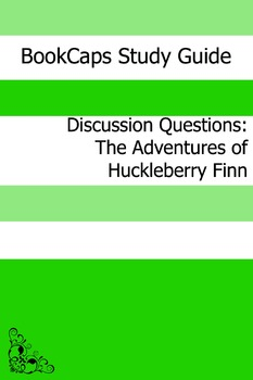 Discussion Questions: The Adventures of Huckleberry Finn