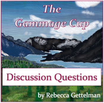 Discussion Questions and Journal Prompts for The Gammage Cup