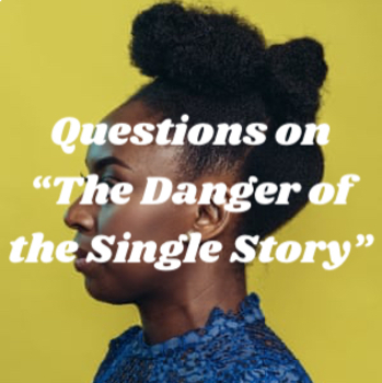 """Discussion Questions and Prompts for """"The Danger of a Sing"""
