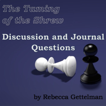 Discussion and Journal Questions for Shakespeare's The Tam
