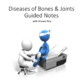 Diseases of Bones and Joints Guided Notes and Answer Key