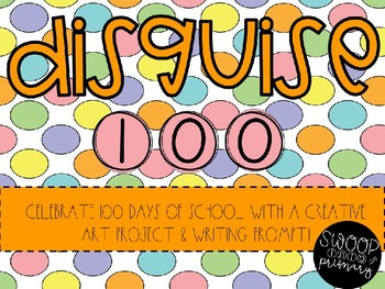Disguise 100!  Celebrate 100 Days of Fun at School!
