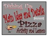 Dishing Up Main Idea and Details Pizza Activitiy and Lesson 5RI2, 4RI2