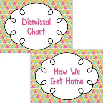 Dismissal Chart **EDITABLE** {Colorful Triangles}