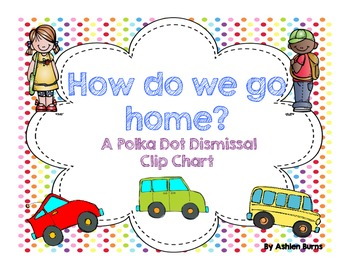 Dismissal Chart (Polka Dot)- How do we go home?