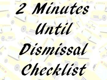 Two Minutes Until Dismissal Checklist
