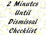 Two Minutes Until Dismissal Checklist
