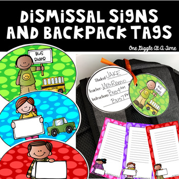 Editable Dismissal Signs and Backpack Tags