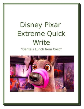Disney/Pixar Extreme/Quick Write #3 Dante's Lunch from Coco