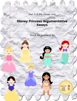 Disney Princesses Argumentative Essay Unit:  Disney Unit Part 2