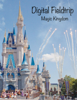 Disney's Magic Kingdom - Digital Field Trip (math, internet research, maps)
