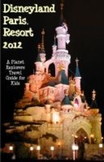 Disneyland Paris: A Planet Explorers Travel Guide for Kids
