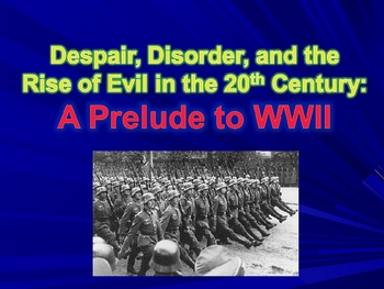 Dispair and Disorder: A Summary of the Events Leading to WWII