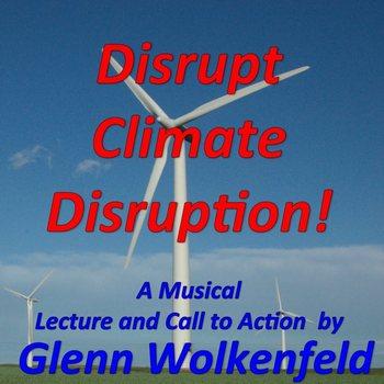 Disrupt Climate Disruption!