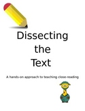 Dissecting the Text: A hands-on approach to teaching close reaing