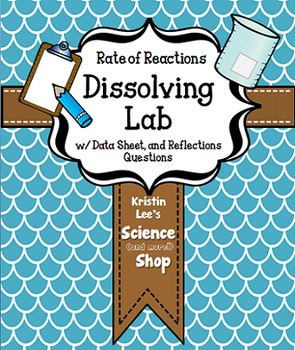 Dissolving Lab - Rate of Reactions Freebie