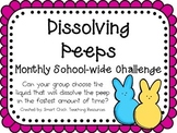 Dissolving Peeps ~ Monthly School-wide Science Challenge ~ STEM
