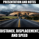 Distance, Displacement, and Speed Presentation and Notes |
