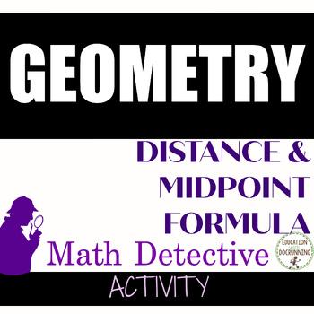 Distance Formula and Midpoint Formula Activity -  Math Detective