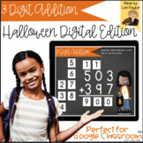 Distance Learning- 3 Digit Addition Halloween Digital Task Cards