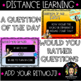 Distance Learning & Add Bitmoji- Question of the Day & Wou