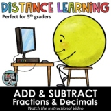 Distance Learning - Add & Subtract Fractions & Decimals -