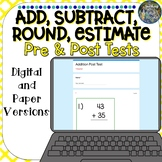 Add, Subtract, Round, and Estimate Pre & Post Tests
