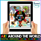 Distance Learning | Art Around the World Google Classroom