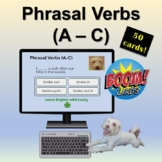 Distance Learning: Boom Cards | Phrasal Verbs | A - C