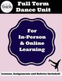 Full Term Dance Unit for Online | Virtual | In-Person Dist