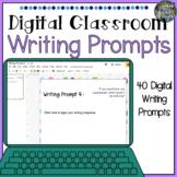 Digital Classroom 40 Writing Prompts