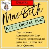 Distance Learning: Digital MacBeth Act 3 Quiz