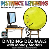 Distance Learning - Dividing Decimals with Money Models -