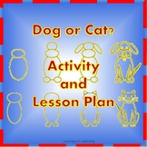 Distance Learning- Dog or Cat?  Activity and Lesson Plan