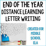 Distance Learning ELA End of the Year Letter Writing Project