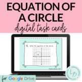 Distance Learning: Equation of a Circle Digital Task Cards