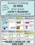Distance Learning Go Math! First Grade Chapter 9: Measurement  Google Slides