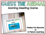 Distance Learning: Guess The Animal Morning Meeting Zoom G