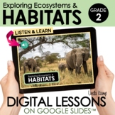 Habitats & Ecosystems 2nd Grade Digital Science Activities | NGSS