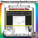Distance Learning Illustrate a Famous Artist Quote Visual Art Lesson Plan