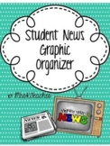 Distance Learning Included! *CNN10* Student News Graphic Organizer