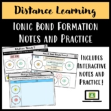 Distance Learning: Ionic Bond Formation Interactive Notes and Practice