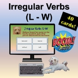 Distance Learning: Boom Cards | Irregular Verbs | L - W